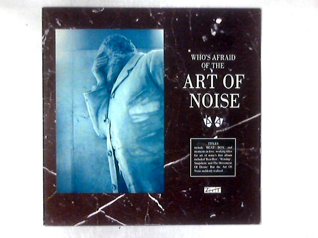 Whos Afraid Of The Art Of Noise Lp By The Art Of Noise World Of Books
