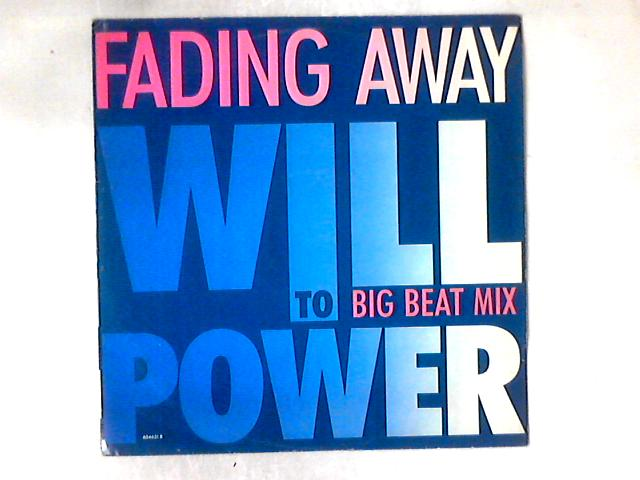Fading Away 12in By Will To Power