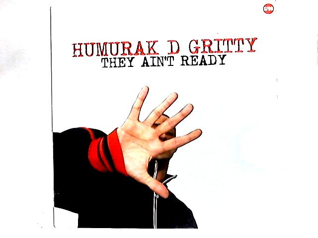 They Ain't Ready 12in By Humurak D Gritty