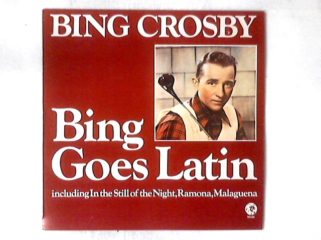 Bing Goes Latin LP By Bing Crosby