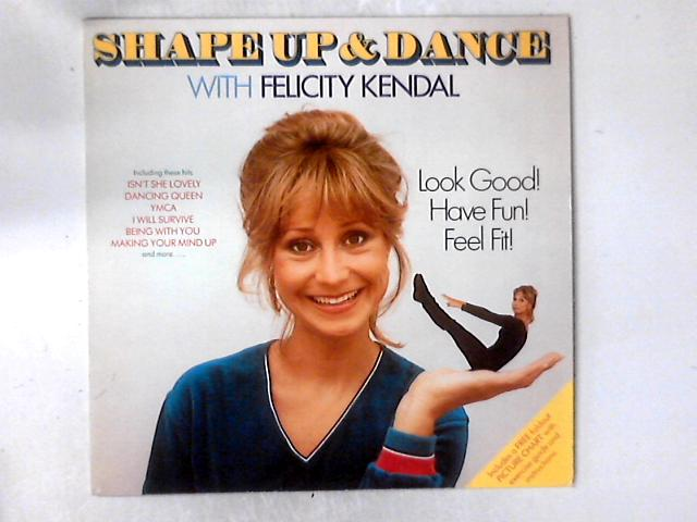 Shape Up And Dance With Felicity Kendal LP + GUIDE By Felicity Kendal