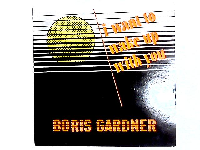 I Wanna Wake Up With You / You're Good For Me 12in By Boris Gardiner