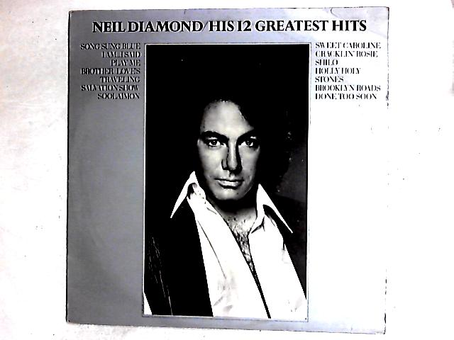 His 12 Greatest Hits Comp By Neil Diamond
