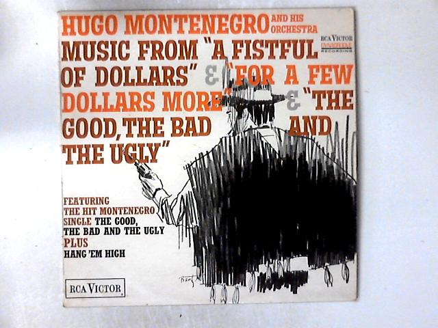"""Music From """"A Fistful Of Dollars"""" & """"For A Few Dollars More"""" & """"The Good, The Bad And The Ugly"""" LP by Hugo Montenegro And His Orchestra"""