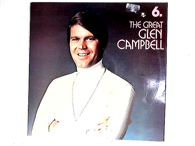 The Great Glen Campbell: Record 6 Comp By Glen Campbell
