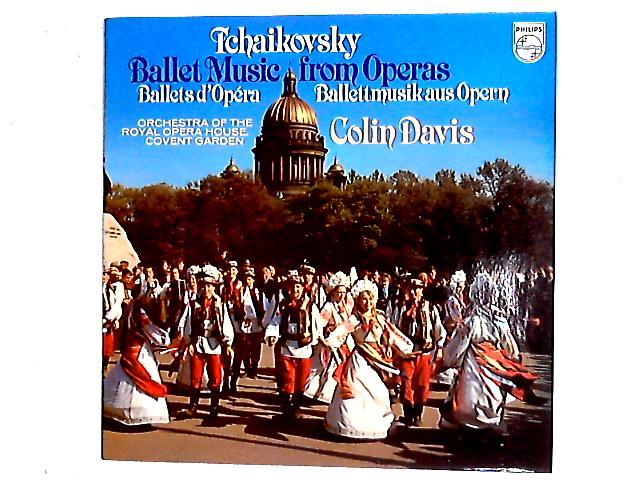 Ballet Music From Operas LP By Pyotr Ilyich Tchaikovsky