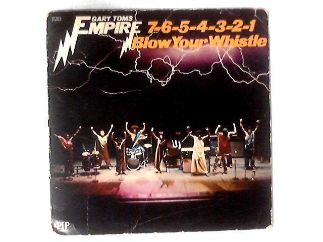 7-6-5-4-3-2-1 Blow Your Whistle LP By Gary Toms Empire