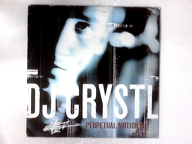 Perpetual Motion EP 12in By DJ Crystl