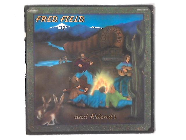 Fred Field And Friends LP By Fred Field And Friends