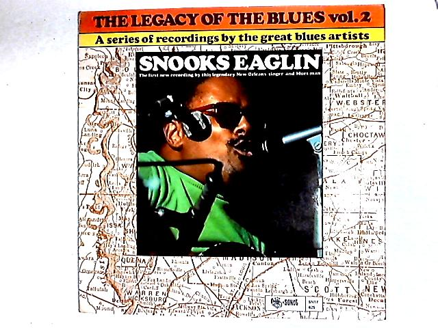 The Legacy Of The Blues Vol. 2. LP By Snooks Eaglin