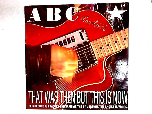 That Was Then But This Is Now 12in By ABC