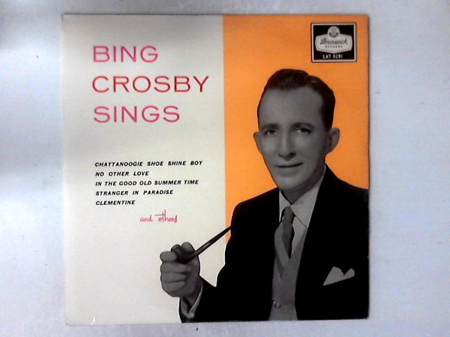 Bing Crosby Sings LP COMP By Bing Crosby