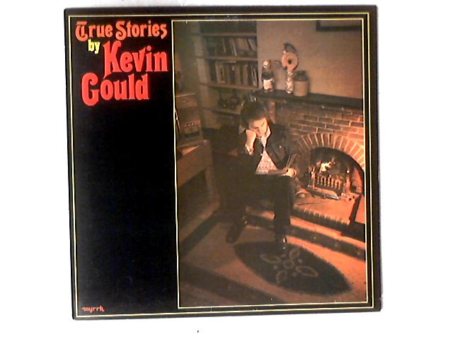 True Stories LP By Kevin Gould (2)