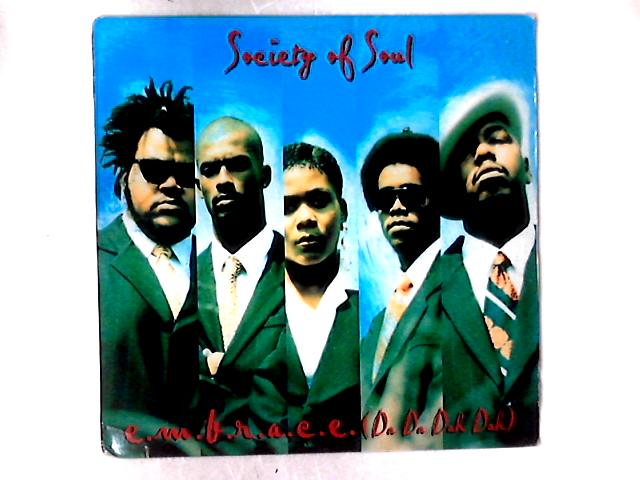 E.M.B.R.A.C.E. (Da Da Dah Dah) 12in By Society Of Soul