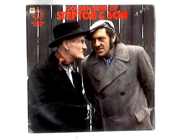 Golden Hour Of Steptoe & Son LP By Wilfrid Brambell And Harry H. Corbett