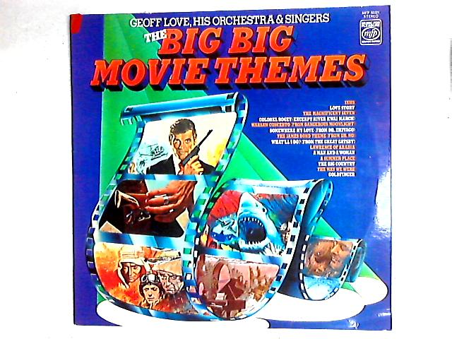 The Big Big Movie Themes LP By Geoff Love, His Orchestra & Singers
