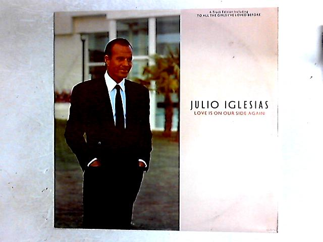 Love Is On Our Side Again 12in By Julio Iglesias