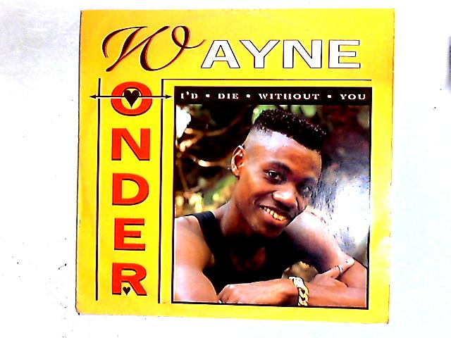 I'd Die Without You 12in By Wayne Wonder