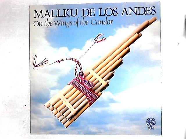 On The Wings Of The Condor LP By Mallku De Los Andes