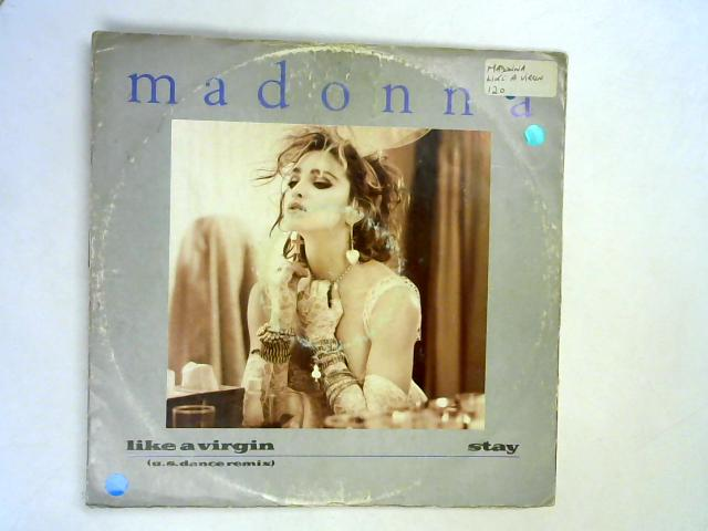 Like A Virgin (U.S. Dance Remix) / Stay 12in 1st By Madonna