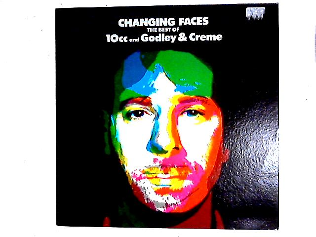 Changing Faces -The Best Of 10cc And Godley & Creme Comp By 10cc