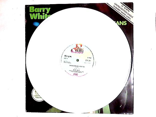 Sha La La Means I Love You / It's Only Love Doing It's Thing 12in White By Barry White