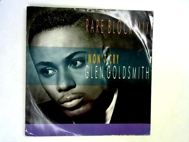 I Won't Cry (Rare Block Mix) 12in 1st By Glen Goldsmith