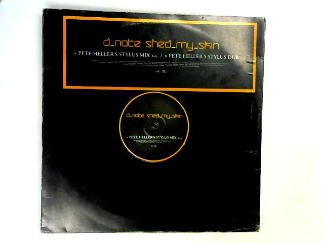 Shed My Skin (Pete Heller Mixes) 12in pr By D*Note