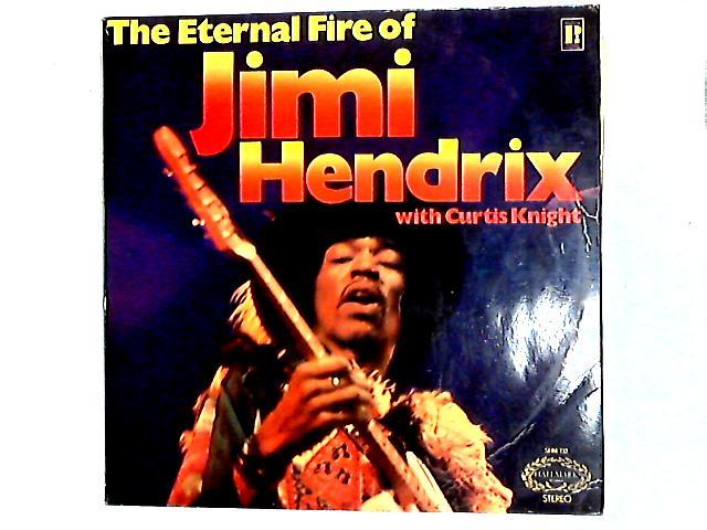 The Eternal Fire Of Jimi Hendrix Comp By Jimi Hendrix