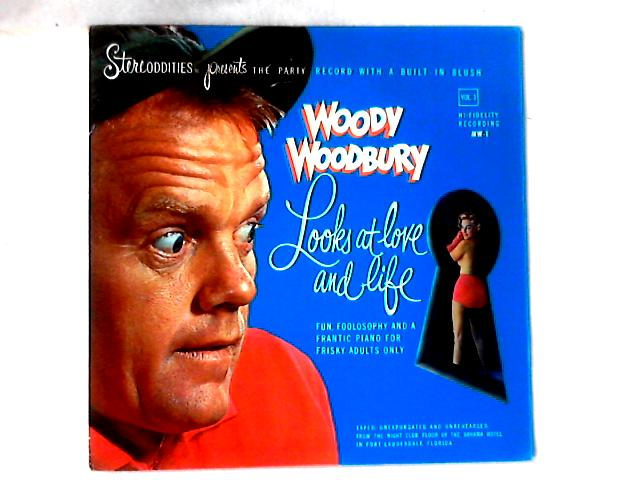Looks At Love And Life LP By Woody Woodbury