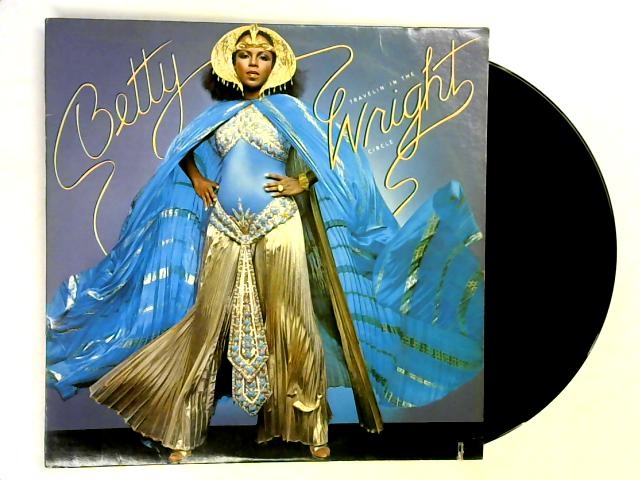 Betty Travelin' In The Wright Circle LP By Betty Wright