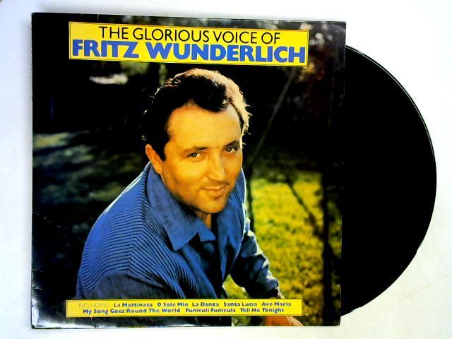 The Glorious Voice of Fritz Wunderlich LP By Fritz Wunderlich