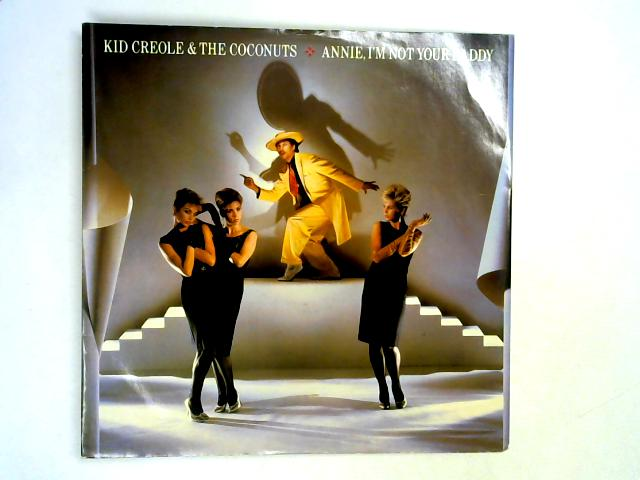 Annie, I'm Not Your Daddy 12in 1st By Kid Creole & The Coconuts