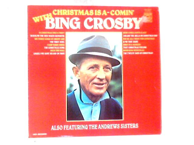 Bing Crosby Christmas.Christmas Is A Comin With Bing Crosby Lp By Bing Crosby