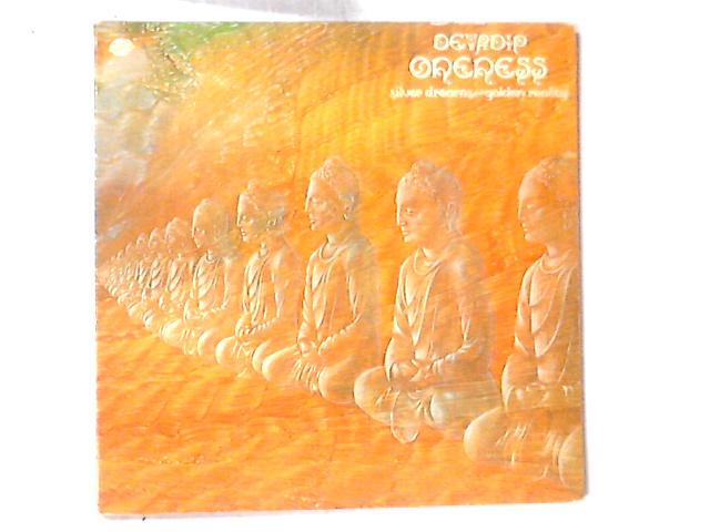 Oneness (Silver Dreams - Golden Reality) LP by Devadip