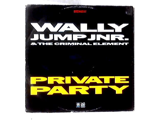 Private Party 12in by Wally Jump Jr & The Criminal Element