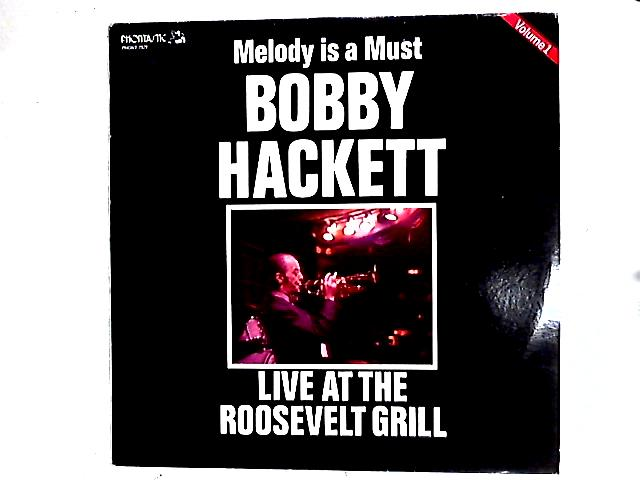 Melody Is A Must (Live At The Roosevelt Grill) Volume 1 LP By Bobby Hackett