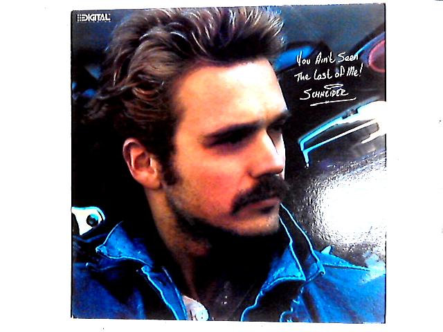 You Aint Seen The Last Of Me LP By John Schneider