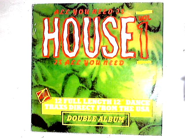 All You Need Is House - House Is All You Need - Vol. 1 2LP Comp By Various