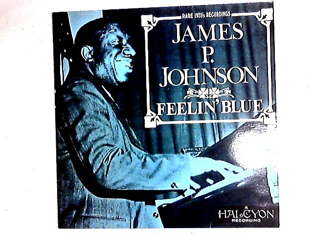 Feelin' Blue LP By James Price Johnson