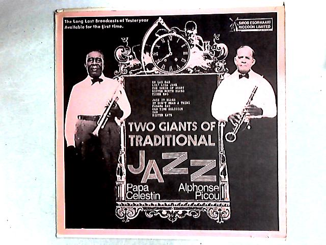 Two Giants Of Traditional Jazz Broadcasts LP By Papa Celestin And His New Orleans Ragtime Band