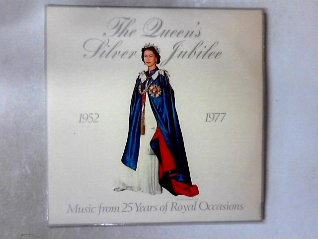 Music From 25 Years Of Royal Occasions (A Recorded Souvenir) (1952-1977) 2xLP by The Queen's Silver Jubilee
