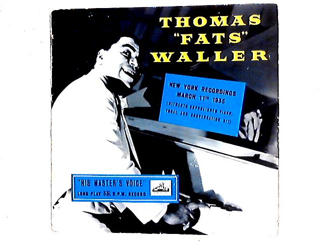 New York Recordings March 11th 1935 (Hitherto Unpublished Piano, Vocal And Conversation No1 ) LP By Fats Waller
