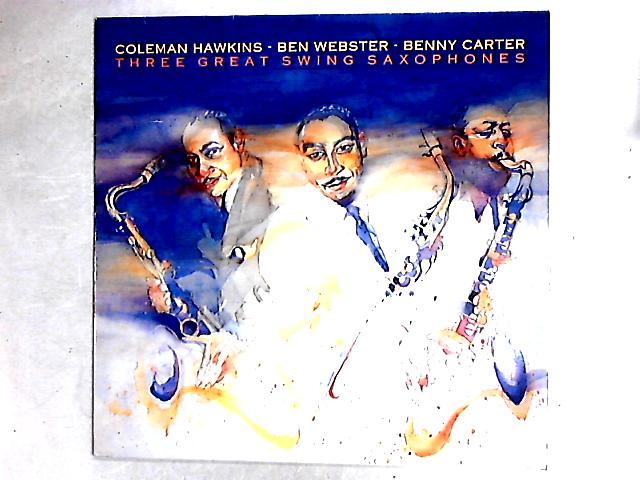 Three Great Swing Saxophones Comp By Coleman Hawkins