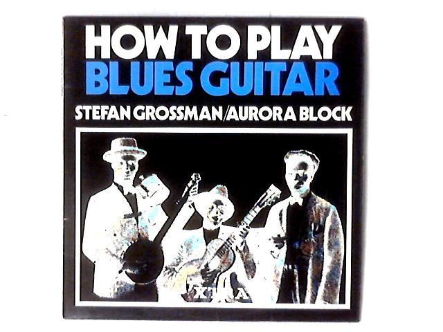 How To Play Blues Guitar LP By Stefan Grossman