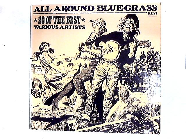 All Around Bluegrass - 20 Of The Best Comp By Various