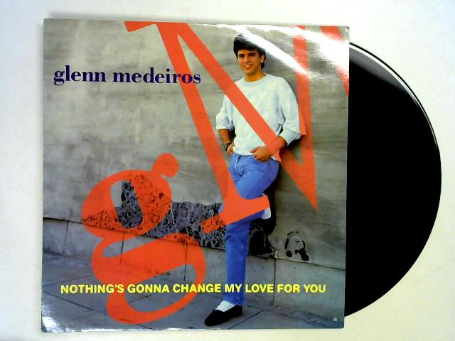 Nothing's Gonna Change My Love For You 12in 1st By Glenn Medeiros