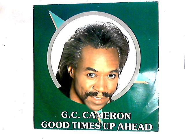 Good Times Up Ahead 12in By G.C. Cameron