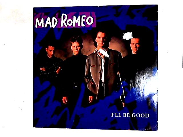 I'll Be Good 12in By Mad Romeo