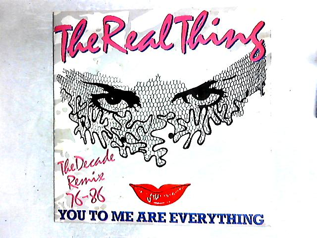You To Me Are Everything (The Decade Remix 76-86) 12in By The Real Thing
